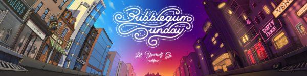 Bubblegum Sunday