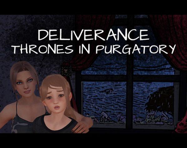 Deliverance: Thrones in Purgatory