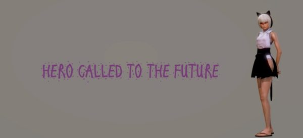 Hero Called To The Future