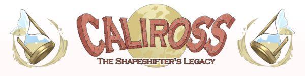 Caliross, The Shapeshifter's Legacy